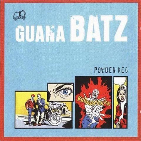 GUANA BATZ/Powder Keg(LP)