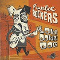 FRANTIC ROCKERS/Low Down Dog(CD)