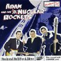 ADAM & HIS NUCLEAR ROCKETS/R&R For A Dime(中古CD)