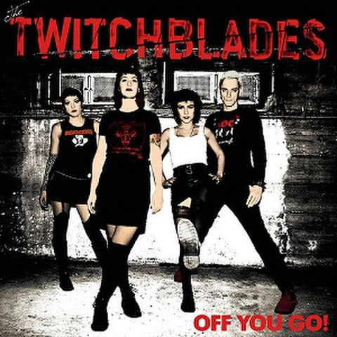 THE TWITCHBLADES/Off You Go(LP)