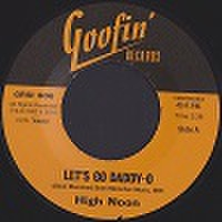 "HIGHNOON/Let's Go Daddy-O(7"")"