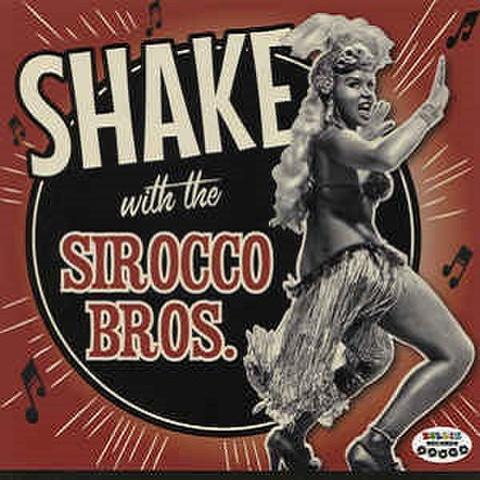 THE SIROCCO BROS/Shake(LP)