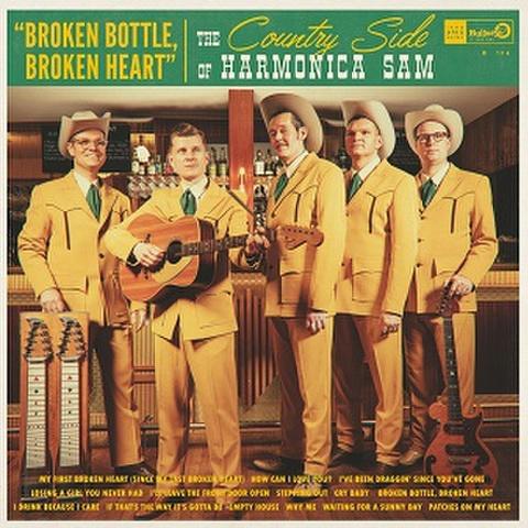 COUNTRY SIDE OF HARMONICA SAM/Broken Bottle, Broken Heart(LP)
