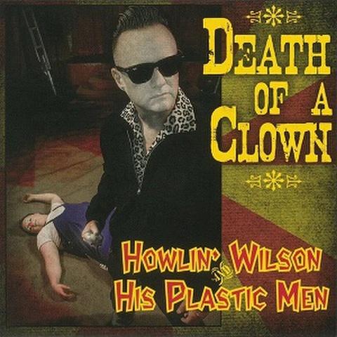 """HOWLIN' WILSON & HIS PLASTIC MEN/Death Of A Clown(7"""")"""