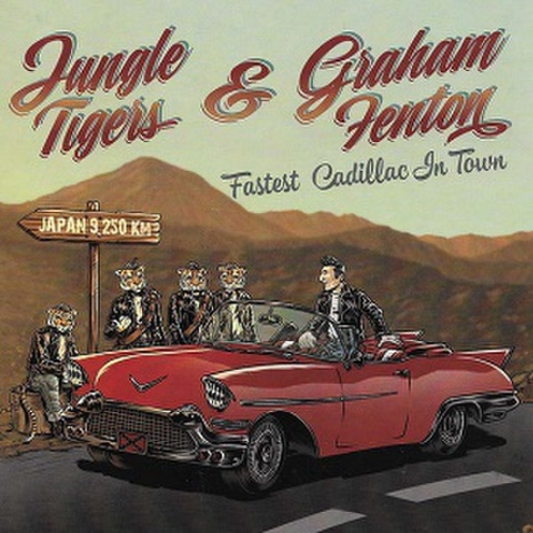 """JUNGLE TIGERS & GRAHAM FENTON/Fastest Cadillac In Town(7"""")"""