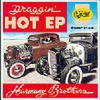 HARMANY BROTHERS/Draggin' Hot EP(CD)