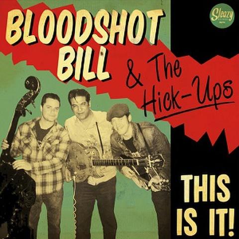 BLOODSHOT BILL & THE HICKS-UPS/THISA IS IT(LP)