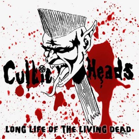 CULTIC HEADS/Long Life of Living Dead (LP*Alt Sleeve)