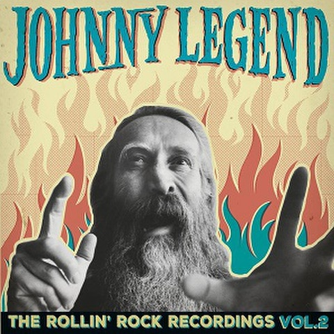 JOHNNY LEGEND/The Rollin' Rock Recordings Vol.2(LP)