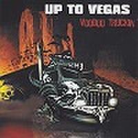 UP TO VEGAS/VooDoo Truckin'(中古CD)