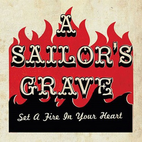 A SAILOR'S GRAVE/Set A Fire In Your Heart(CD)