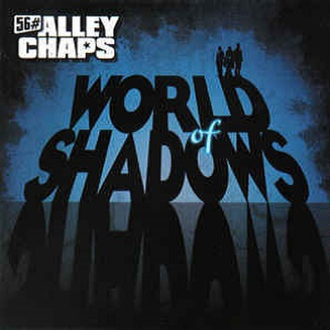 56# ALLEY CHAPS/World of Shadows(CD)