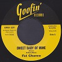 "FAT CHANCE/Sweet Baby Of Mine(7"")"