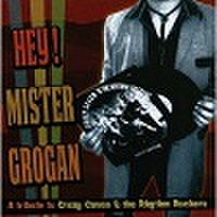 A TRIBUTE TO CRAZY CAN & THE RHYTHM ROCKERS – Hey Mister Grogan(CD)