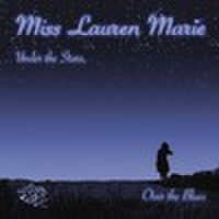 MISS LAUREN MARIE/Under The Stars, Over The Blues(CD)