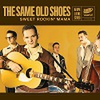 "THE SAME OLD SHOES/Sweet Rockin' Mama(7"")"