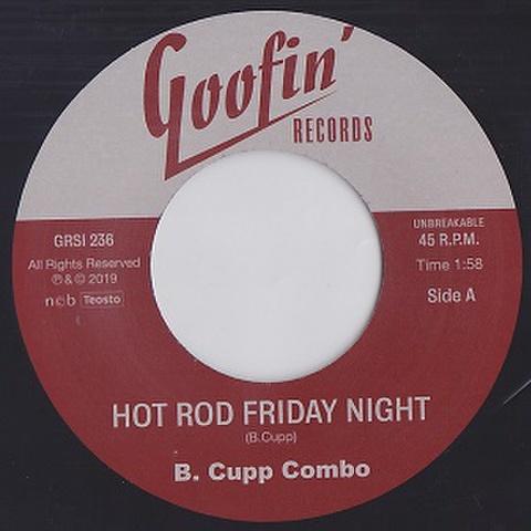 """B. CUPP COMBO/Hot Rod Friday Night(7"""")"""
