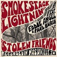 SMOKESTACK LIGHTNIN' feat EDDIE ANGEL/Stolen Friends(CD)