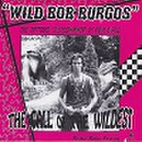 "WILD BOB BURGOS/The Call Of The Wildest(7"")"