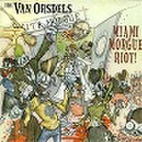 VAN ORSDELS/Miami Morgue Riot(CD)
