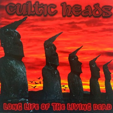 CULTIC HEADS/Long Life of Living Dead(LP)