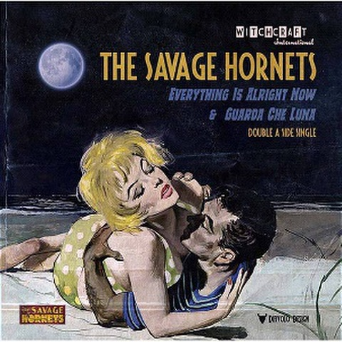 """THE SAVAGE HORNETS/Everything is Alright Now(7"""")"""