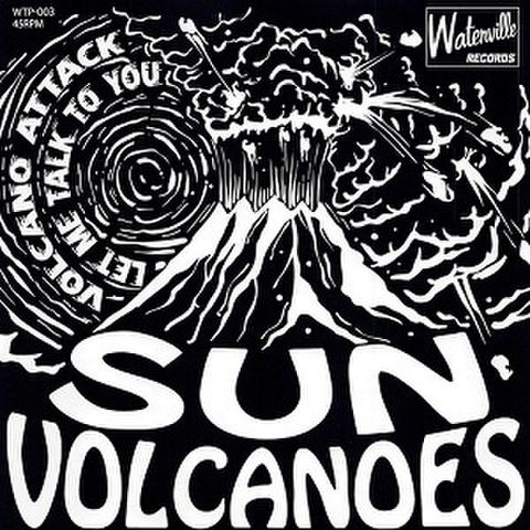"SUN VOLCANOES/Volcano Attack(7"")"