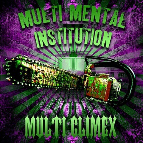 MULTI CLIMEX/Multi Mental Institution(CD)