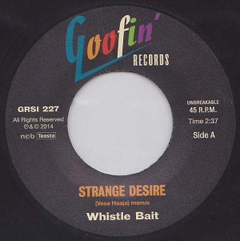"""WHISTLEBAIT/Strange Desire(7"""")"""