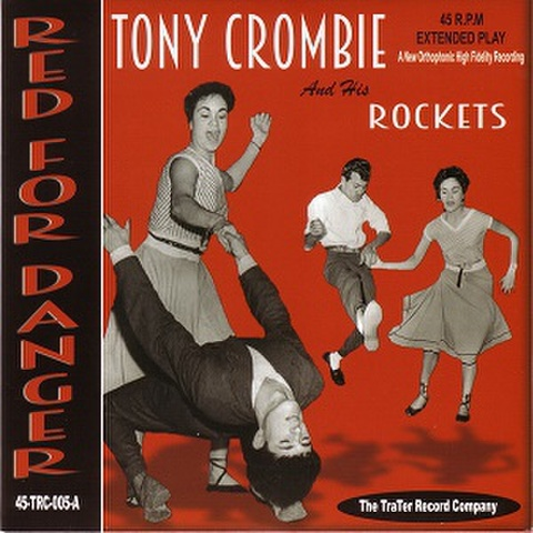 """TONY CROMBIE & HIS ROCKETS/Red For Danger(7"""")"""