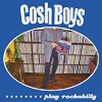 "COSH BOYS/Cosh Boys Play Rockabilly(7"")"