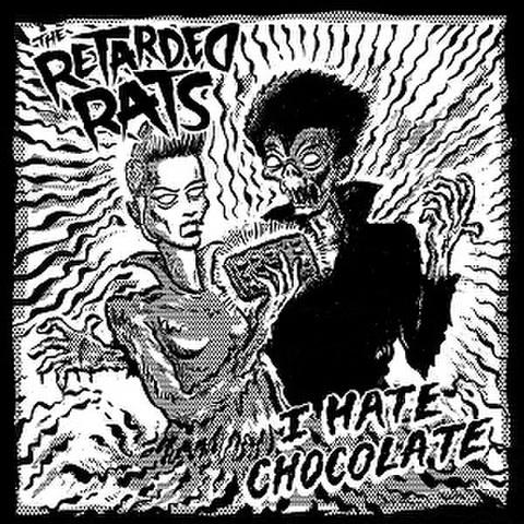 RETARDED RATS/I Hate Chocolate(Flexi)