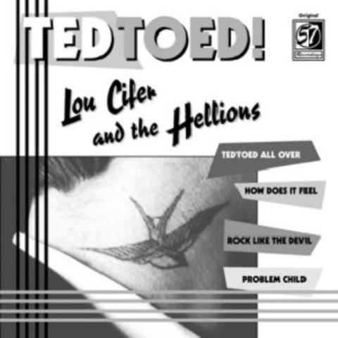 """LOU CIFER & THE HELLIONS/Ted Toed(7"""")"""