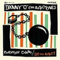 "DANNY O & THE ASTROTONES/Everyday Chains(7"")"