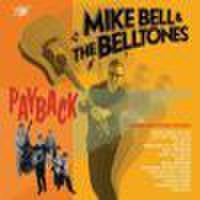 MIKE BELL & THE BELLTONES/Payback(LP + CD)