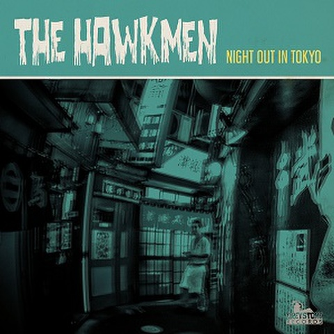 """THE HAWKMEN/Night Out In Tokyo(7"""")"""