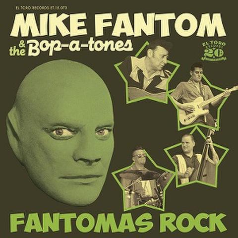 "MIKE FANTOM & THE BOP-A-TONES /Fantomas Rock(7"")"