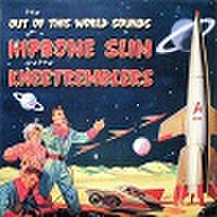 HIPBONE SLIM & THE KNEETREMBLERS/Out Of This World sounds(CD)