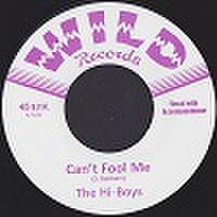 "THE HI-BOYS/Can't Fool Me(7"")"