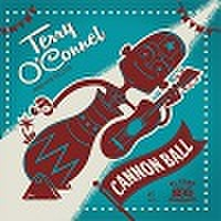 "TERRY O'CONNEL & HIS PILOTS/Cannon Ball(7"")"
