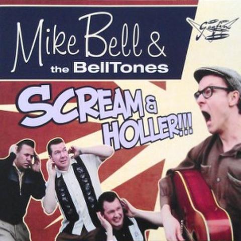 "MIKE BELL & THE BELLTONES/Scream & Holler (10"")"