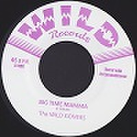 "WILD GONERS/Big Time Mamma(7"")"