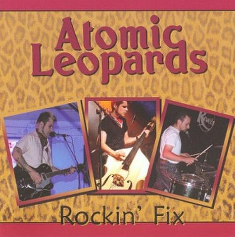 ATOMIC LEOPARDS/Rockin' Fix(CD)