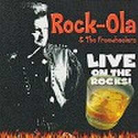 ROCK OLA & THE FREEWHEELERS/Live On The Rocks(CD)