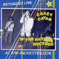 CRAZY CAVAN & THE RHYTHM ROCKERS/Recorded Live At The Pickettes Lock Vol.2(CD)