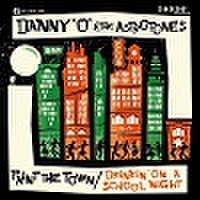 "DANNY O & THE ASTROTONES/Paint The Town(7"")"