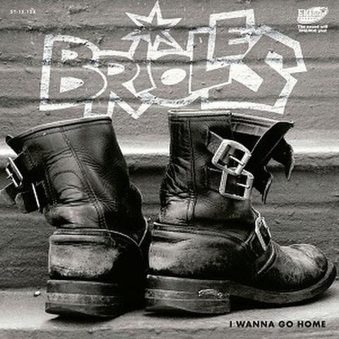 "BRIOLES/I Wanna Go Home(7"")"