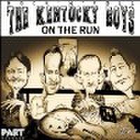 KENTUCKY BOYS/On The Run(CD)