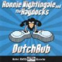 RONNIE NIGHTINGALE & THE HAYDOCKS/Dutchrub(CD)