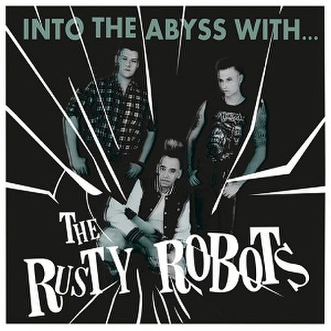 THE RUSTY ROBOTS/Into The Abyss(LP)